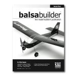 Balsa Builder Magazine Volume 1 | Issue 4